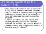 are broader aspects of health a burden yes