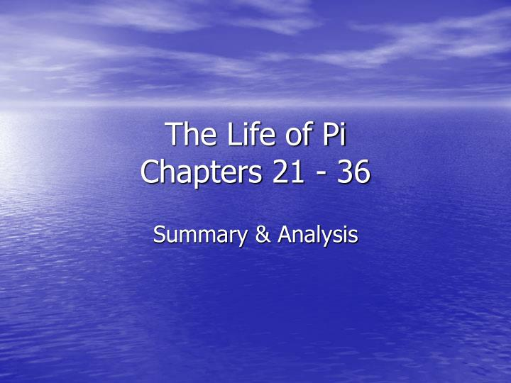 The life of pi chapters 21 36