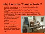 why the name fireside poets
