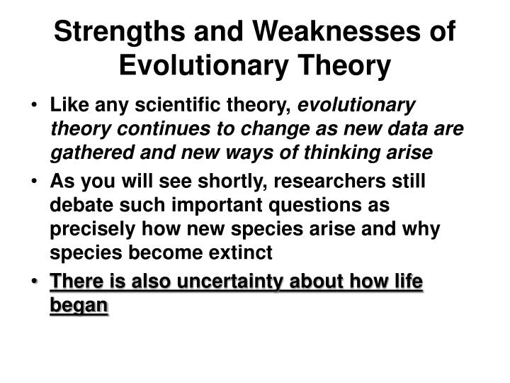 Strengths and Weaknesses of Evolutionary Theory