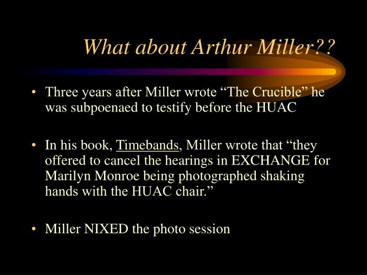 an analysis of mccarthyism in the crucible written by arthur miller Arthur miller was born on october 17  arthur finished high school provoking the alienation and disgust of miller as he wrote the crucible.