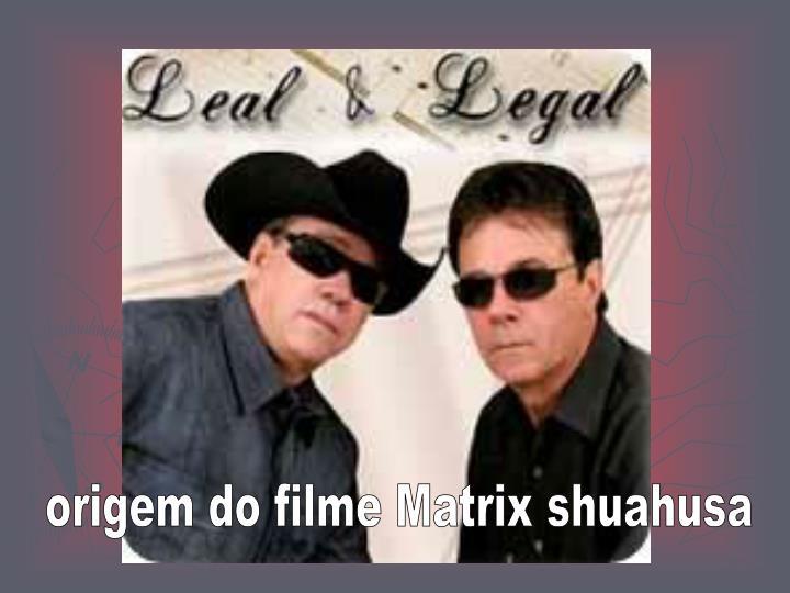 origem do filme Matrix shuahusa