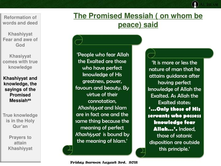 The Promised Messiah ( on whom be peace) said