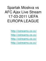 spartak moskva vs afc ajax live stream 17 03 2011 uefa europa league