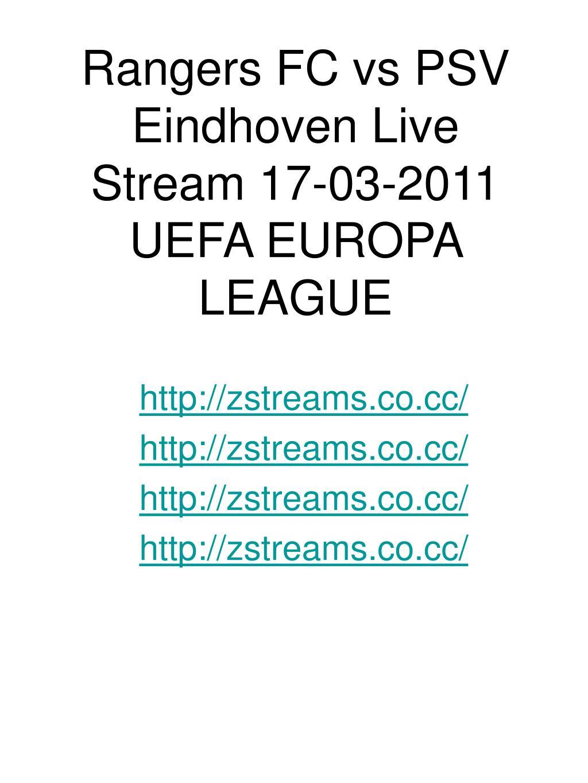 Rangers FC vs PSV Eindhoven Live Stream 17-03-2011 UEFA EUROPA LEAGUE