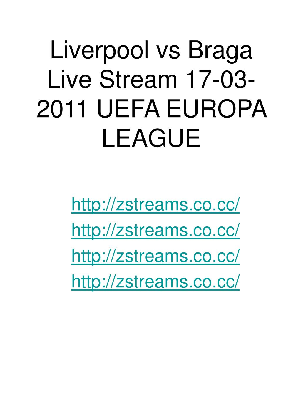 liverpool vs braga live stream 17 03 2011 uefa europa league l.