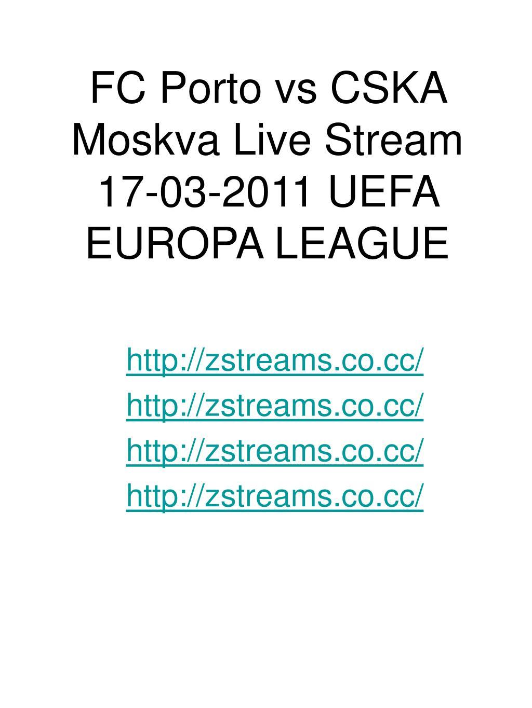 fc porto vs cska moskva live stream 17 03 2011 uefa europa league l.