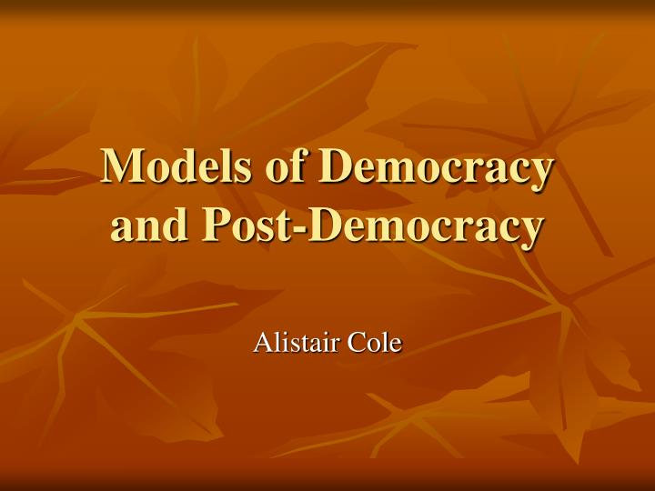 models of democracy and post democracy n.