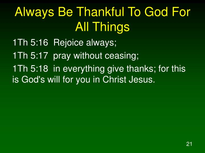 Always Be Thankful To God For All Things
