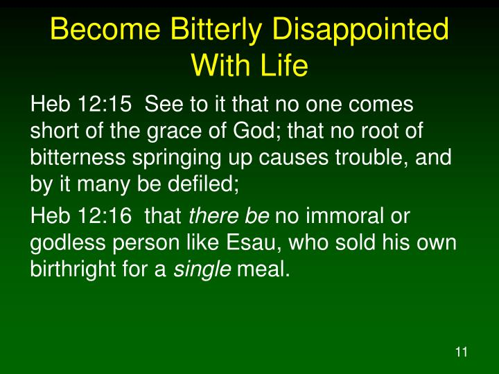 Become Bitterly Disappointed With Life