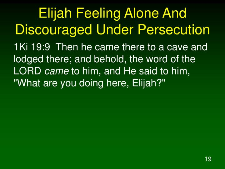 Elijah Feeling Alone And Discouraged Under Persecution