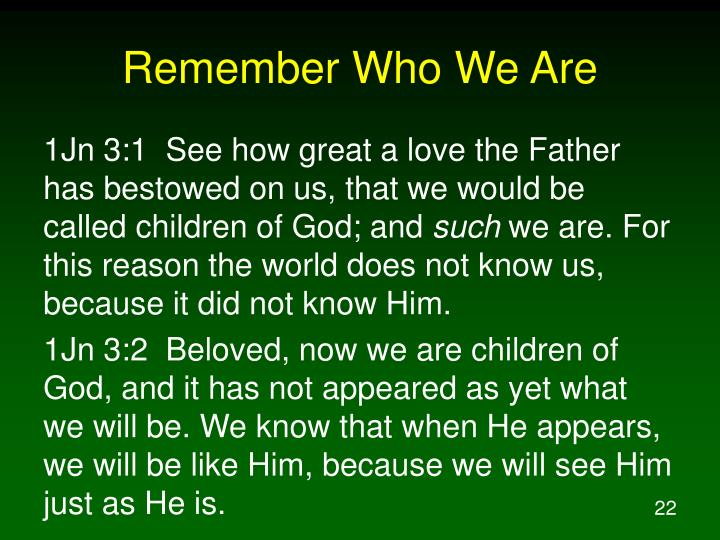 Remember Who We Are