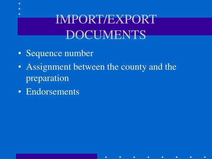IMPORT/EXPORT DOCUMENTS