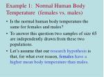 example 1 normal human body temperature females vs males