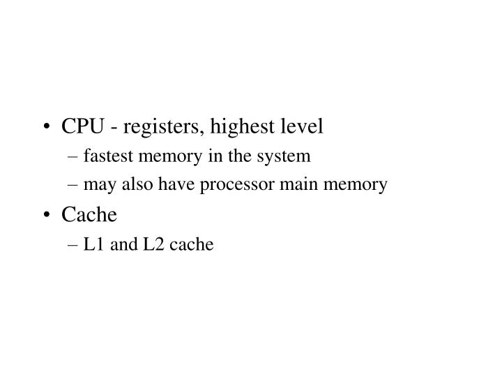 CPU - registers, highest level
