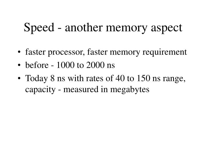 Speed - another memory aspect