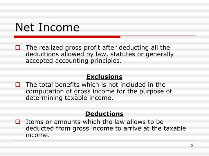 deductions from gross income The total amount of money earned during a pay period before deductions federal this withholding tax is the largest deduction withheld from an employee's gross income.