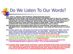 do we listen to our words