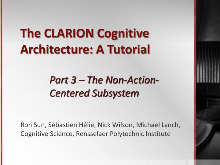 the clarion cognitive architecture a tutorial n.