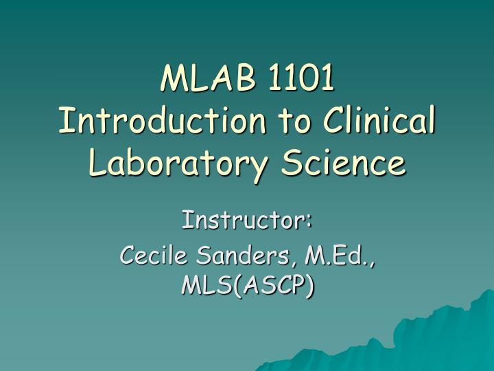 Mlab 1101 introduction to clinical laboratory science