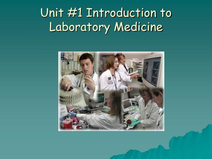 Unit 1 introduction to laboratory medicine