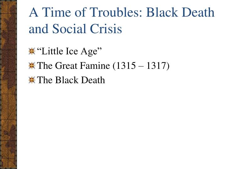 A Time of Troubles: Black Death and Social Crisis