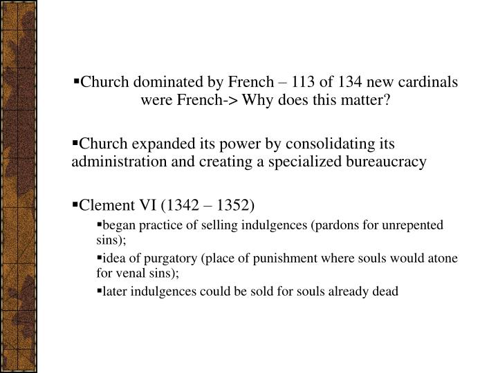 Church dominated by French – 113 of 134 new cardinals were French-> Why does this matter?