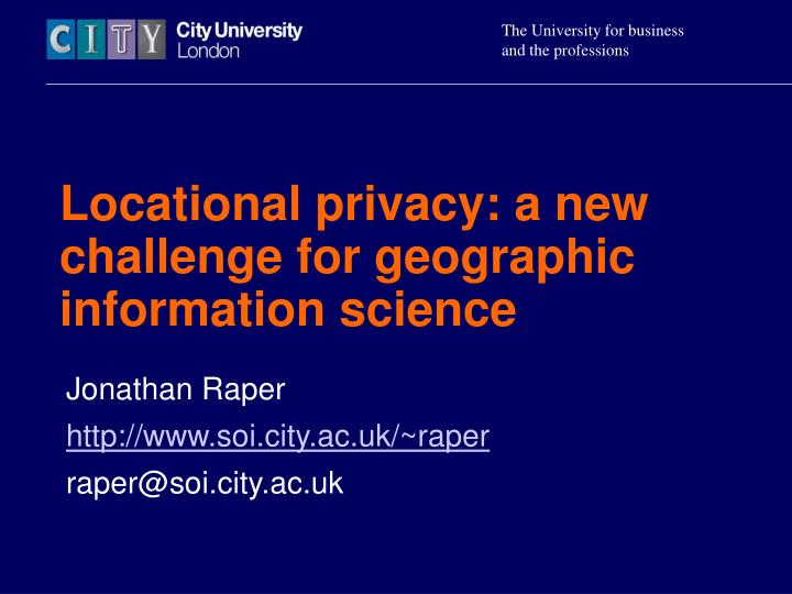 locational privacy a new challenge for geographic information science n.