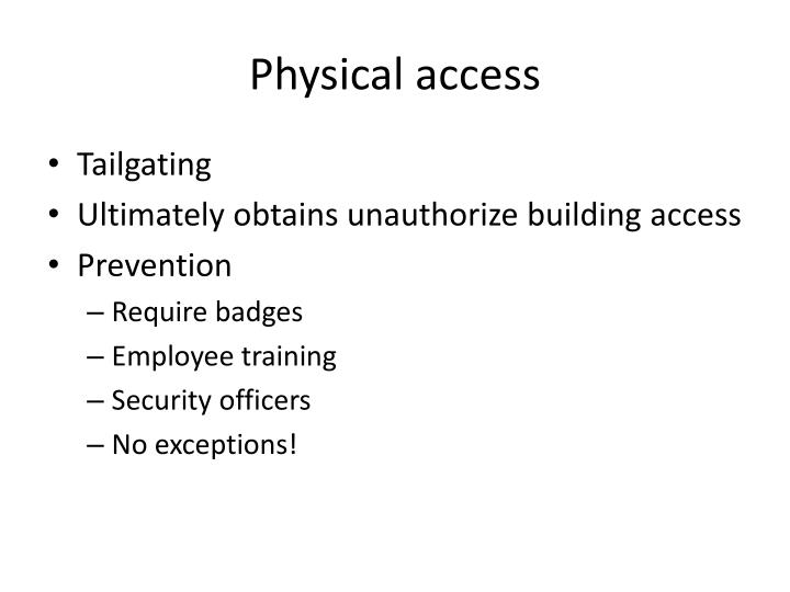 Physical access