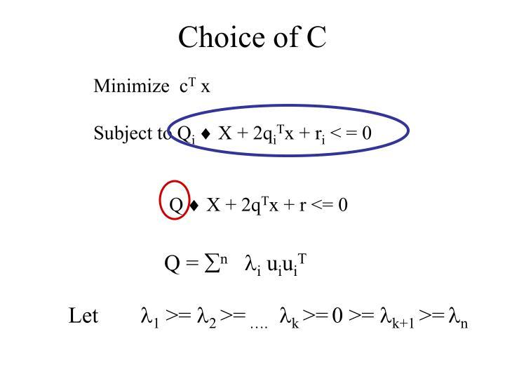 Choice of C