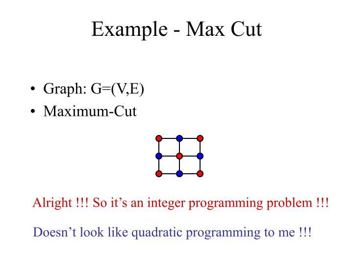 Example - Max Cut