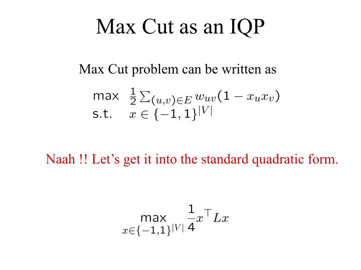 Max Cut problem can be written as