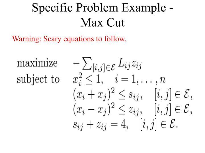 Specific Problem Example -  Max Cut