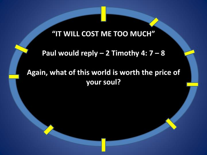 """""""IT WILL COST ME TOO MUCH"""""""