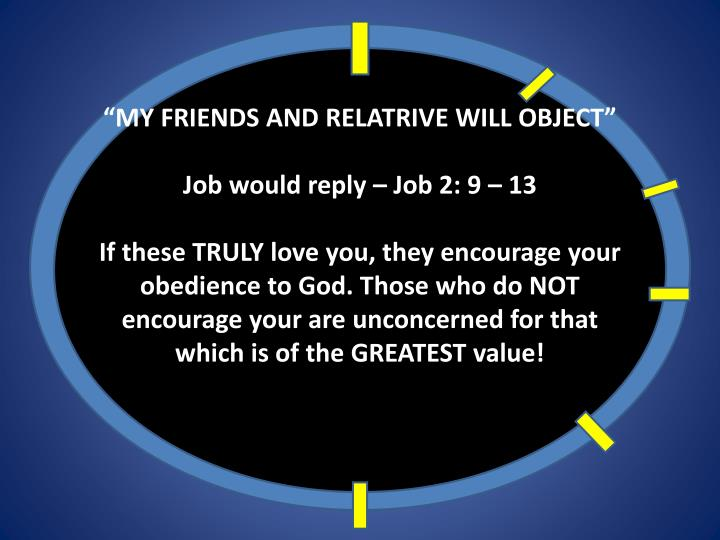"""""""MY FRIENDS AND RELATRIVE WILL OBJECT"""""""