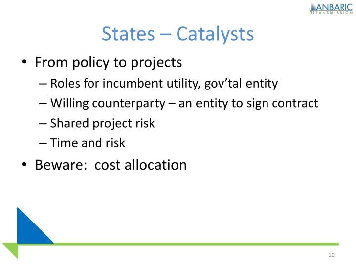 States – Catalysts
