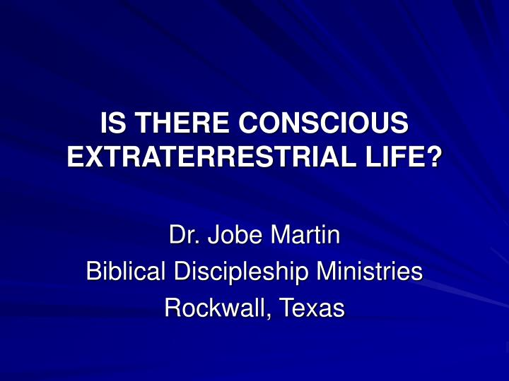 is there conscious extraterrestrial life n.