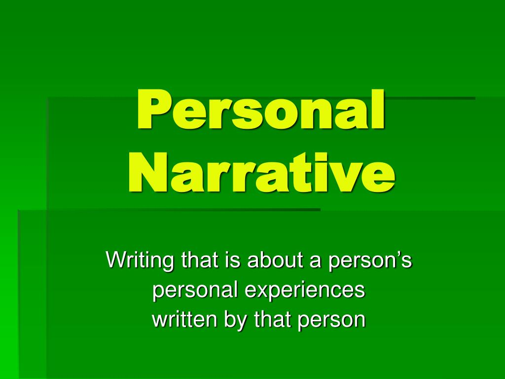PPT - Personal Narrative PowerPoint Presentation - ID:1026352