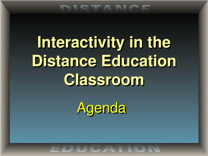 interactivity in the distance education classroom n.