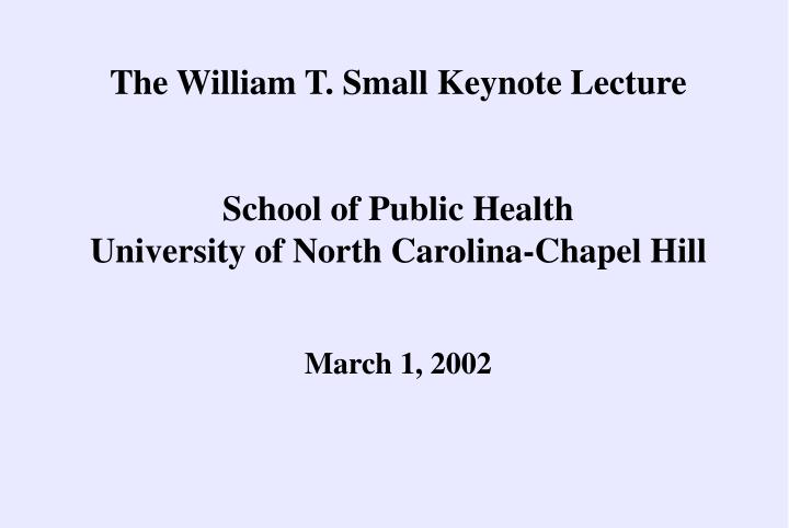 The William T. Small Keynote Lecture