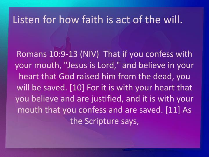 Listen for how faith is act of the will