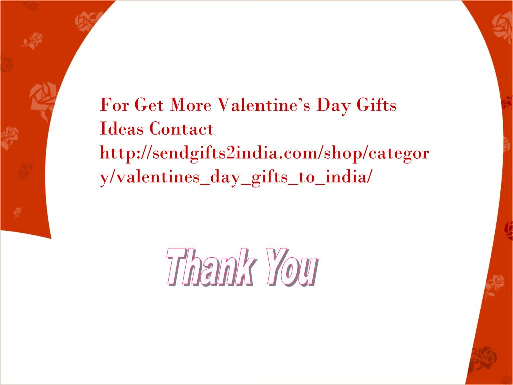 For Get More Valentine's Day Gifts Ideas Contact http://sendgifts2india.com/shop/category/valentines_day_gifts_to_india/