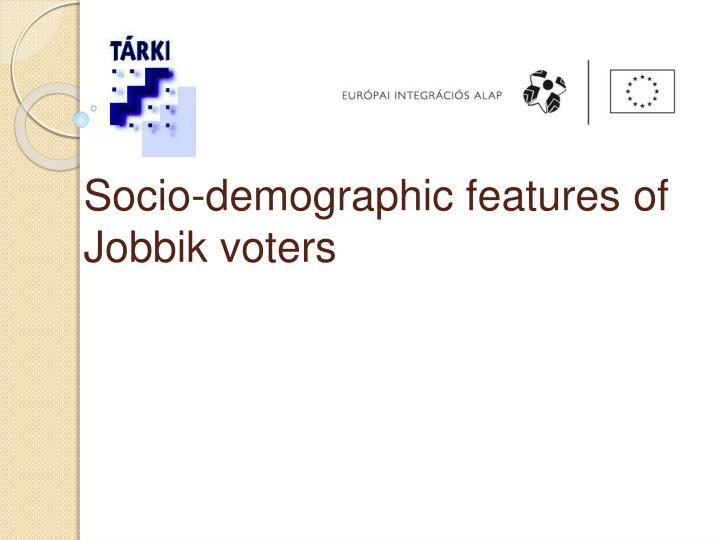 Socio-demographic features of Jobbik voters