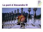 le pont d alexandre iii