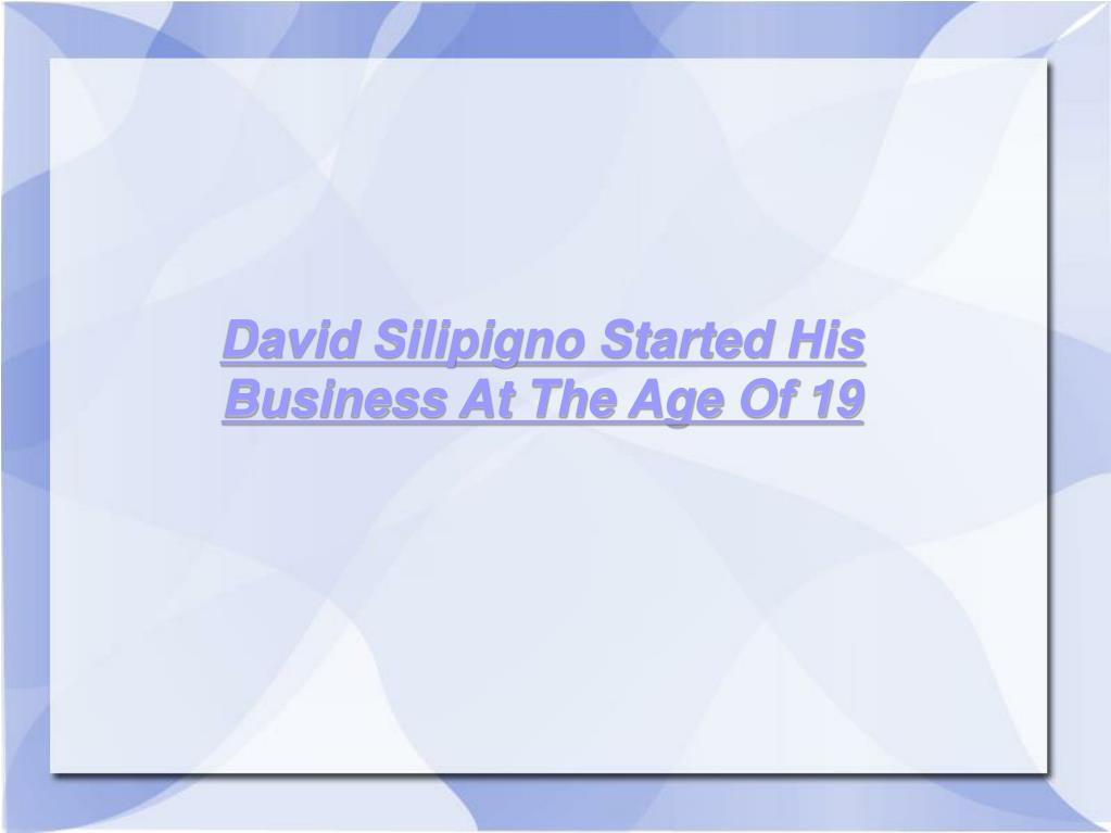 David Silipigno Started His Business At The Age Of 19