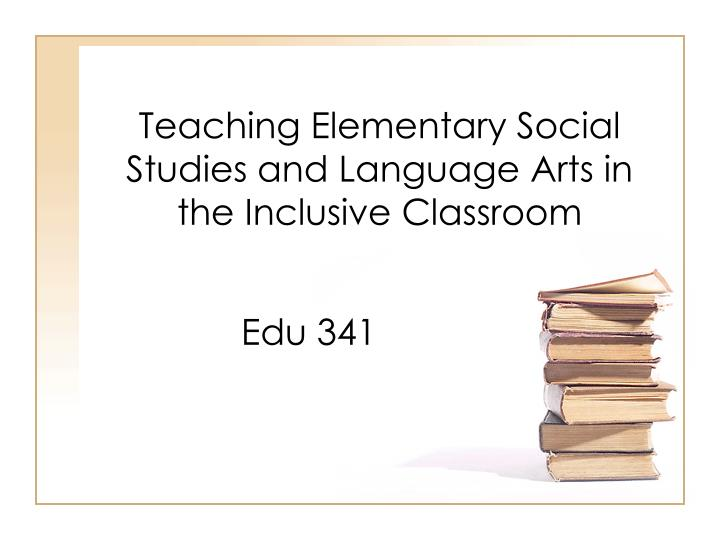 teaching elementary social studies and language arts in the inclusive classroom n.