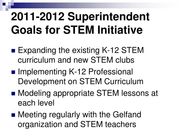 2011-2012 Superintendent Goals for STEM Initiative