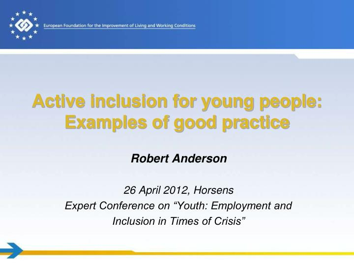 active inclusion for young people examples of good practice n.