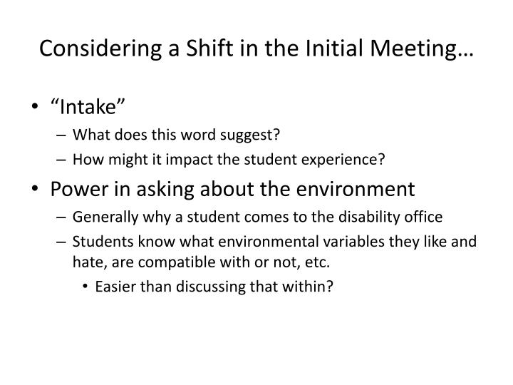 Considering a Shift in the Initial Meeting…