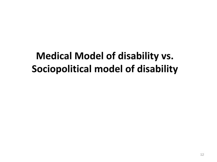 Medical Model of disability vs. Sociopolitical model of disability